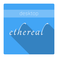 Ethereal Desktop