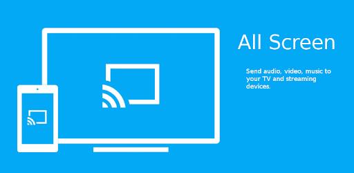 All Screen (Chromecast, DLNA, Roku, Fire TV)