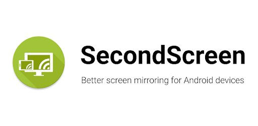 SecondScreen - better screen mirroring for Android
